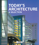 TODAY'S ARCHITECTURE: A SELECTION
